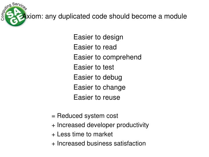 Axiom: any duplicated code should become a module