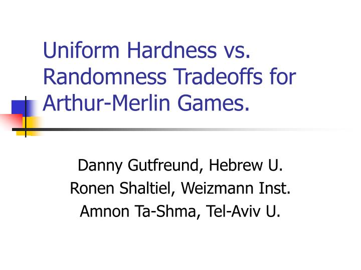 Uniform hardness vs randomness tradeoffs for arthur merlin games