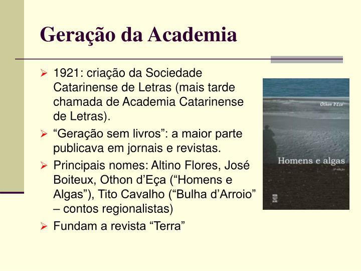 1921: criação da Sociedade Catarinense de Letras (mais tarde chamada de Academia Catarinense de Letras).