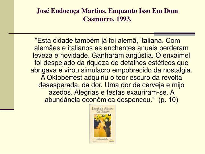 José Endoença Martins. Enquanto Isso Em Dom Casmurro. 1993.