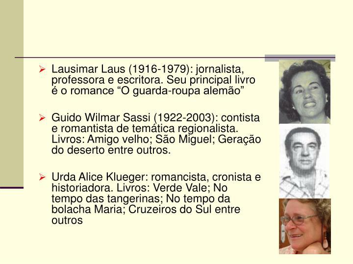"""Lausimar Laus (1916-1979): jornalista, professora e escritora. Seu principal livro é o romance """"O guarda-roupa alemão"""""""