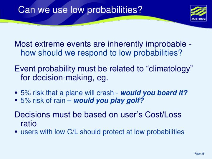 Can we use low probabilities?