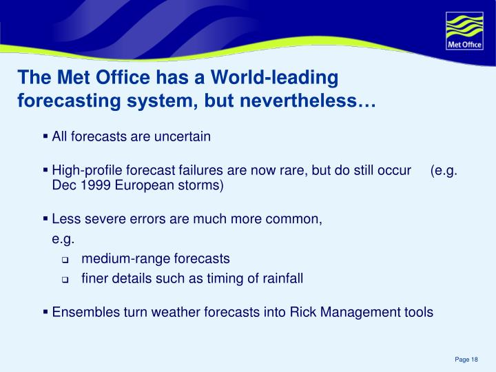 The Met Office has a World-leading forecasting system, but nevertheless…
