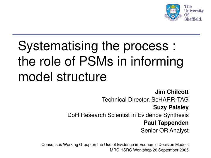 Systematising the process the role of psms in informing model structure