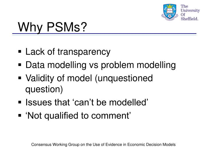 Why PSMs?
