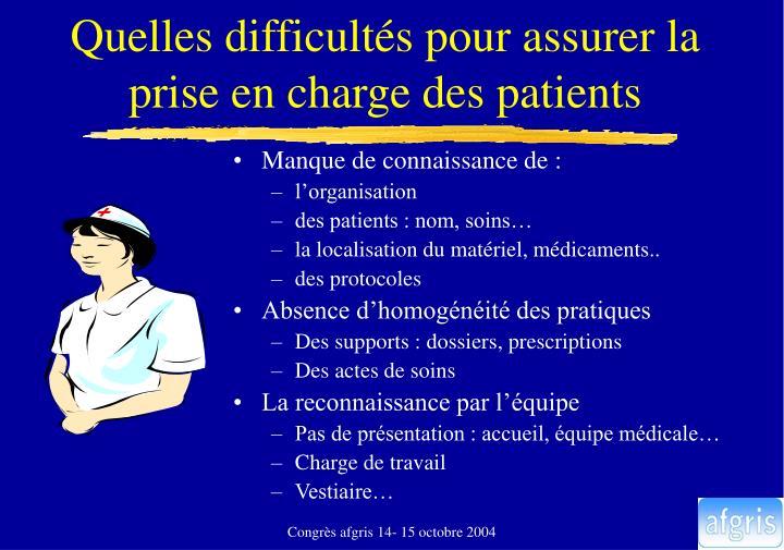 Quelles difficultés pour assurer la  prise en charge des patients
