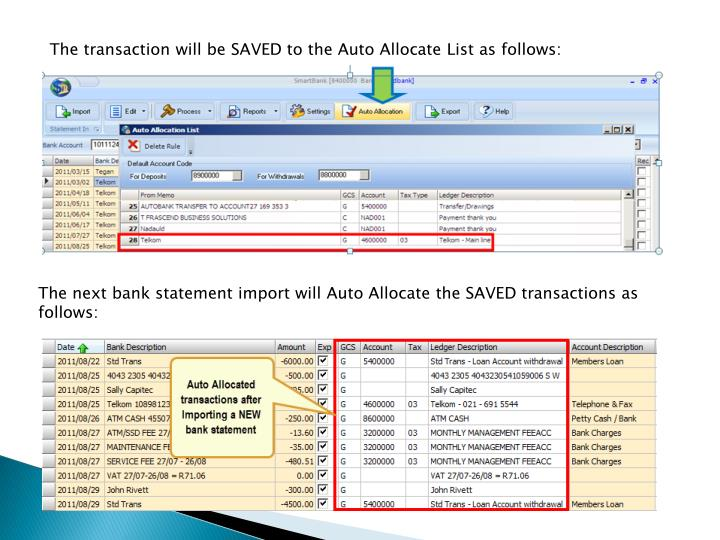 The transaction will be SAVED to the Auto Allocate List as follows: