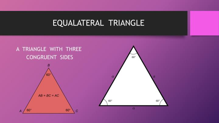 EQUALATERAL  TRIANGLE