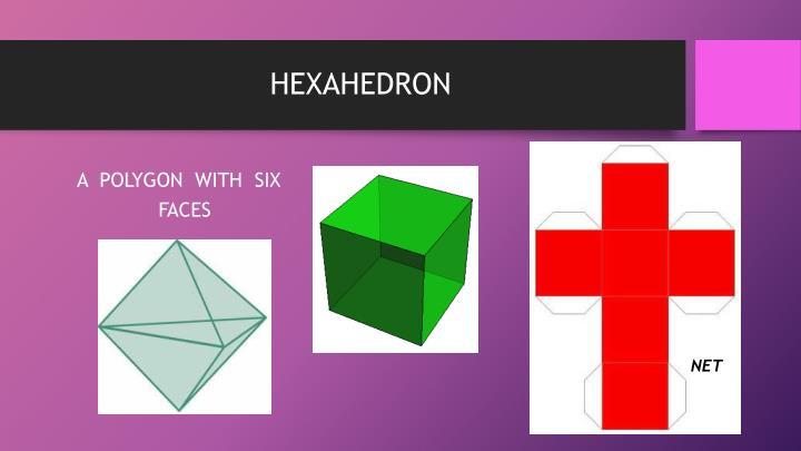 HEXAHEDRON