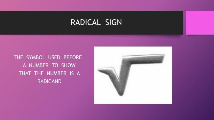 RADICAL  SIGN