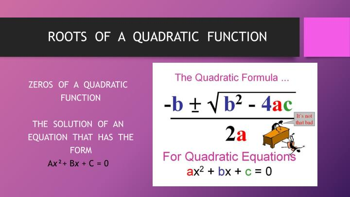 ROOTS  OF  A  QUADRATIC  FUNCTION