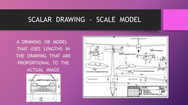 SCALAR  DRAWING  -  SCALE  MODEL