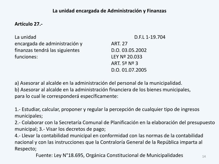 La unidad encargada de Administración y Finanzas