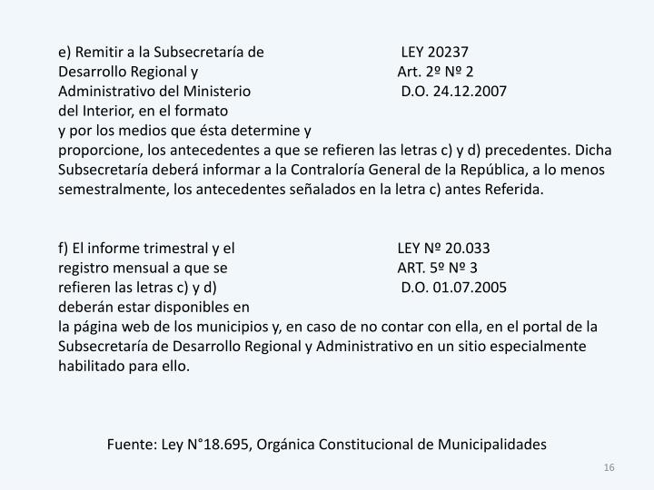 e) Remitir a la Subsecretaría de LEY 20237