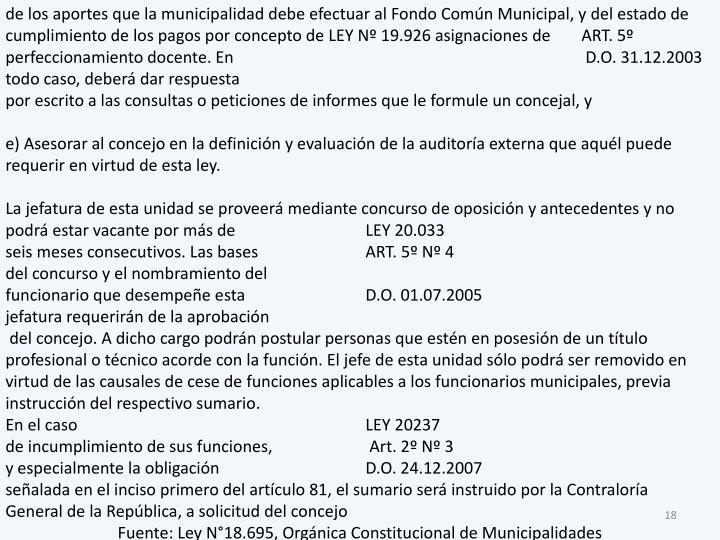 de los aportes que la municipalidad debe efectuar al Fondo Común Municipal, y del estado de cumplimiento de los pagos por concepto de LEY Nº 19.926 asignaciones de ART. 5º