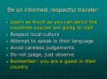 be an informed respectful traveler