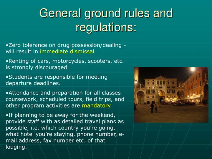 General ground rules and regulations: