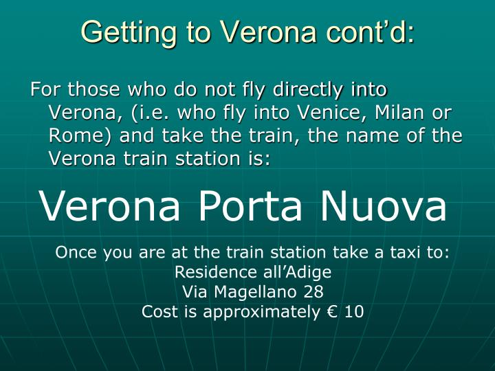 Getting to Verona cont'd:
