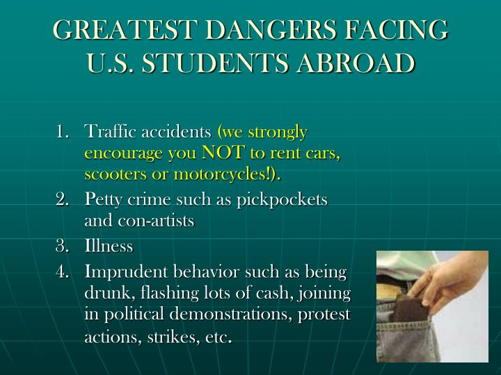 GREATEST DANGERS FACING U.S. STUDENTS ABROAD