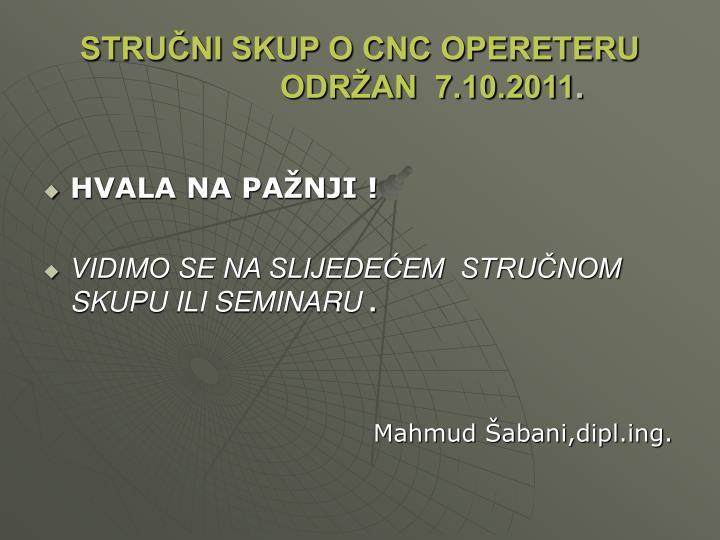 STRUČNI SKUP O CNC OPERETERU              ODRŽAN  7.10.2011