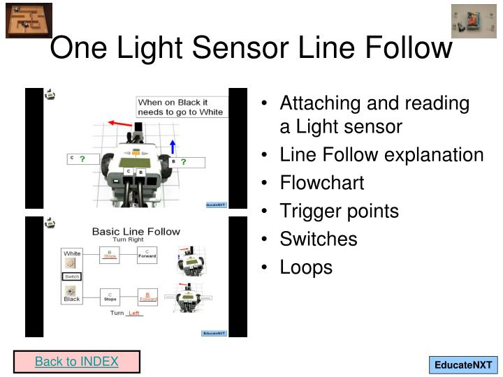 One Light Sensor Line Follow