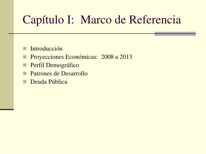 Capítulo I:  Marco de Referencia