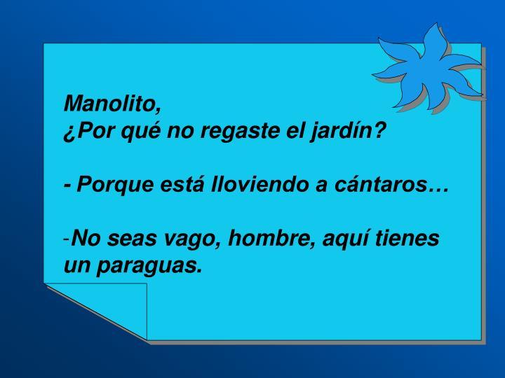 Manolito,
