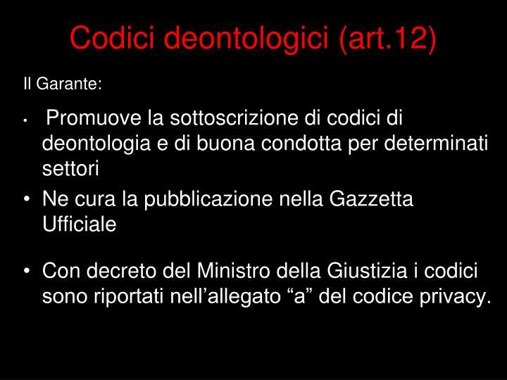 Codici deontologici (art.12)