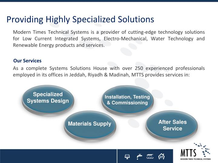 Highly Specialized Solutions