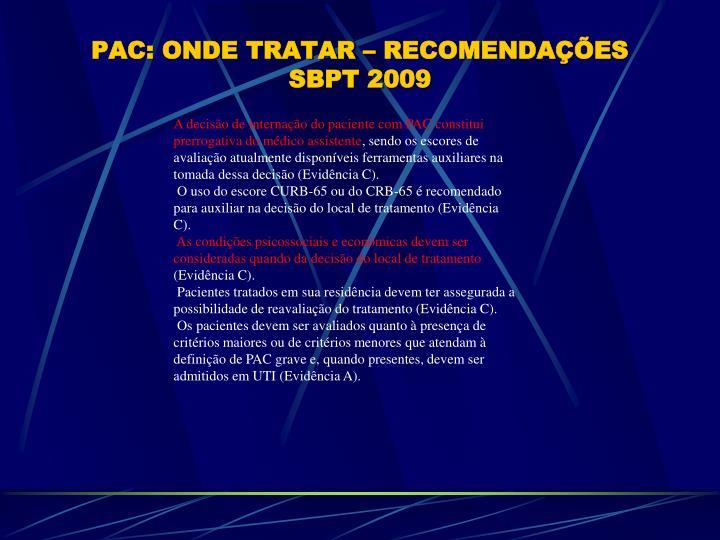 PAC: ONDE TRATAR – RECOMENDAÇÕES SBPT 2009