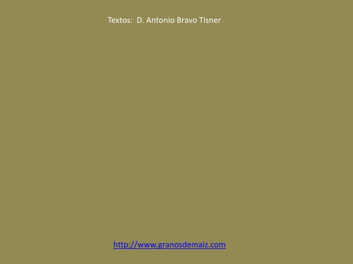 Textos:  D. Antonio Bravo