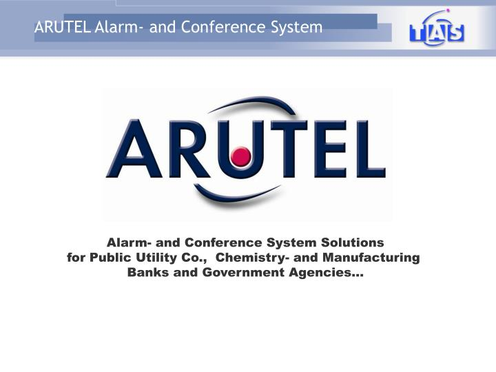 Alarm- and Conference System Solutions