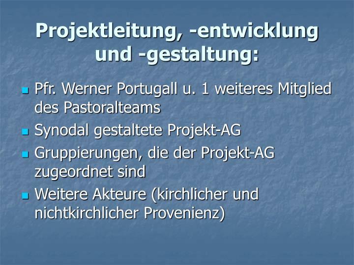 Projektleitung, -entwicklung und -gestaltung: