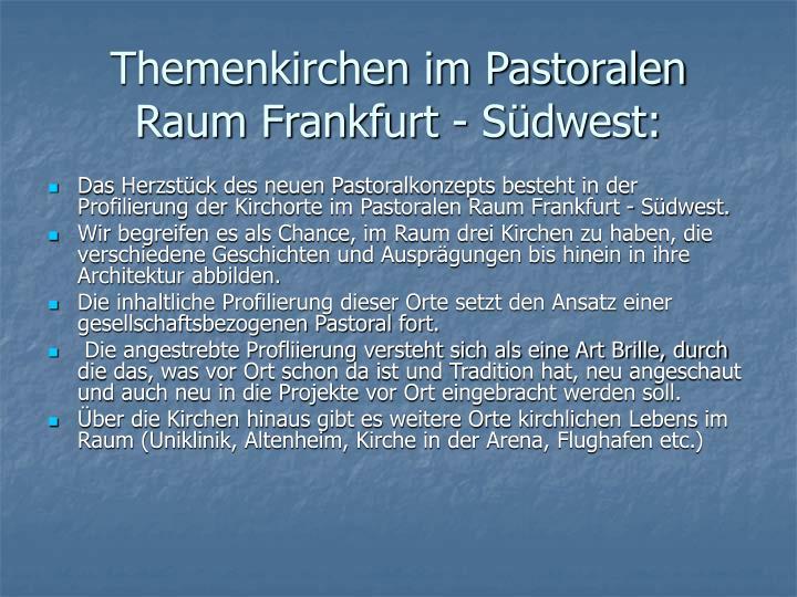Themenkirchen im Pastoralen Raum Frankfurt - Südwest: