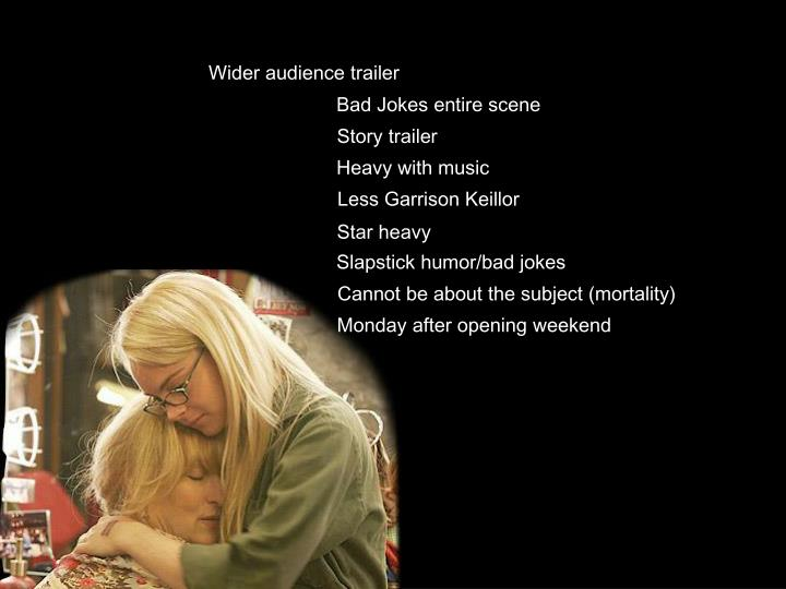 Wider audience trailer