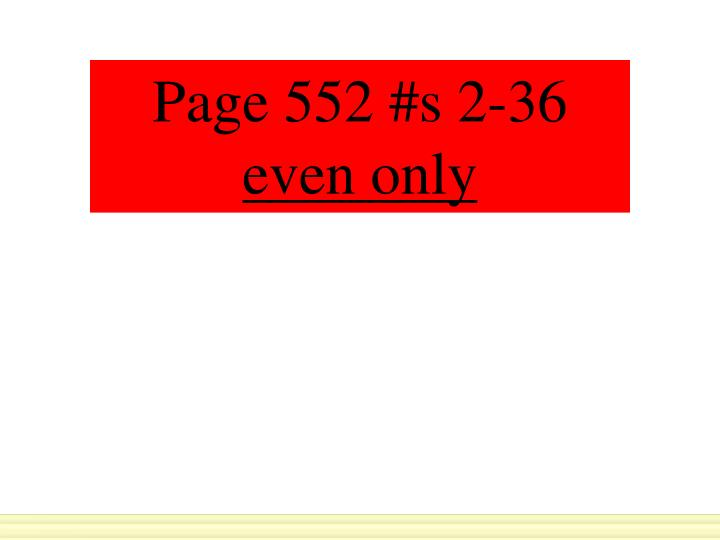 Page 552 #s 2-36