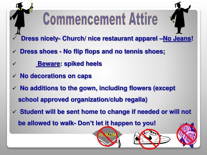 Dress nicely- Church/ nice restaurant apparel –
