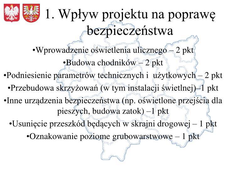 1. Wpływ projektu na poprawę bezpieczeństwa
