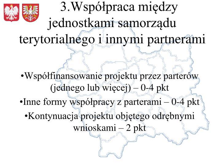 3.Współpraca między jednostkami samorządu terytorialnego i innymi partnerami