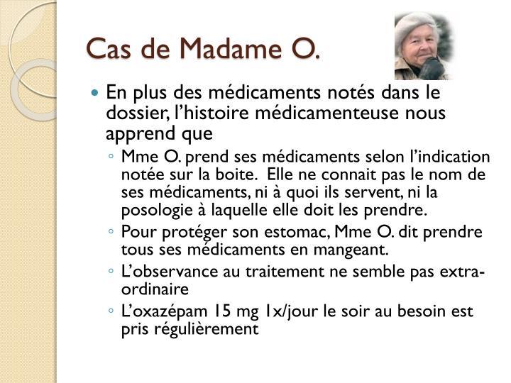 Cas de Madame O.