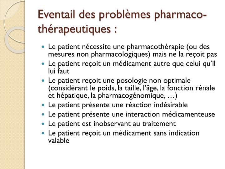 Eventail des problèmes pharmaco-thérapeutiques :