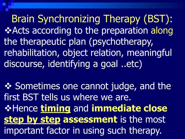 Brain Synchronizing Therapy (BST):