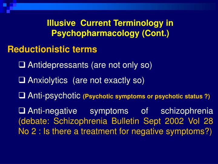 Illusive  Current Terminology in Psychopharmacology (Cont.)