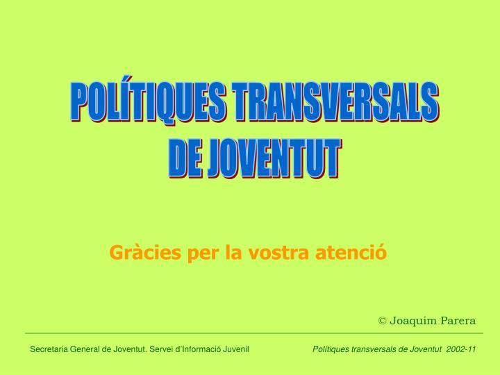POLÍTIQUES TRANSVERSALS