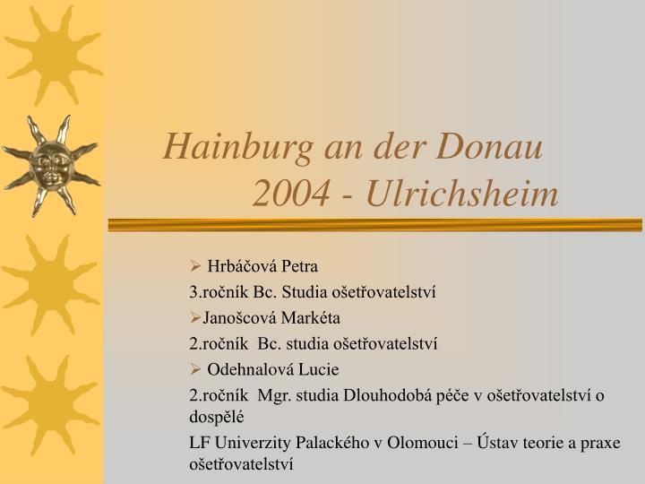 Hainburg an der Donau    2004 - Ulrichsheim