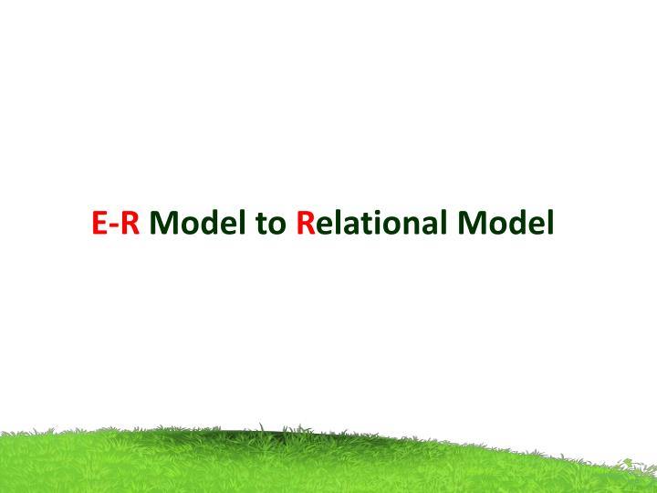 E r model to r elational model
