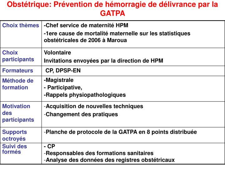 Obstétrique: Prévention de hémorragie de délivrance par la GATPA