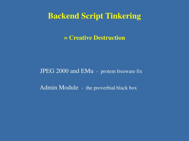 Backend Script Tinkering