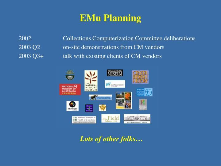 EMu Planning