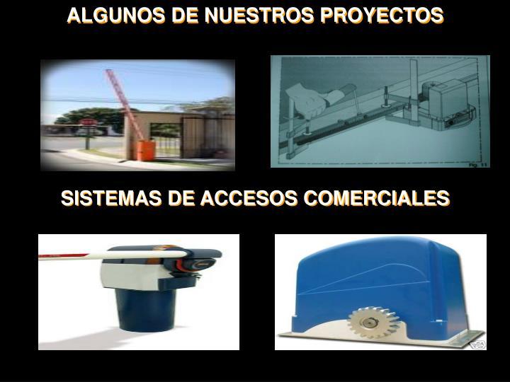 ALGUNOS DE NUESTROS PROYECTOS